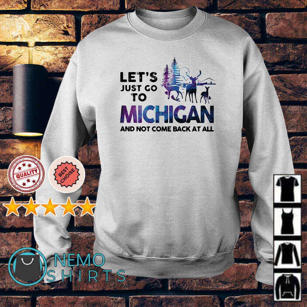 Let's just go to Michigan and not come back at all Sweater