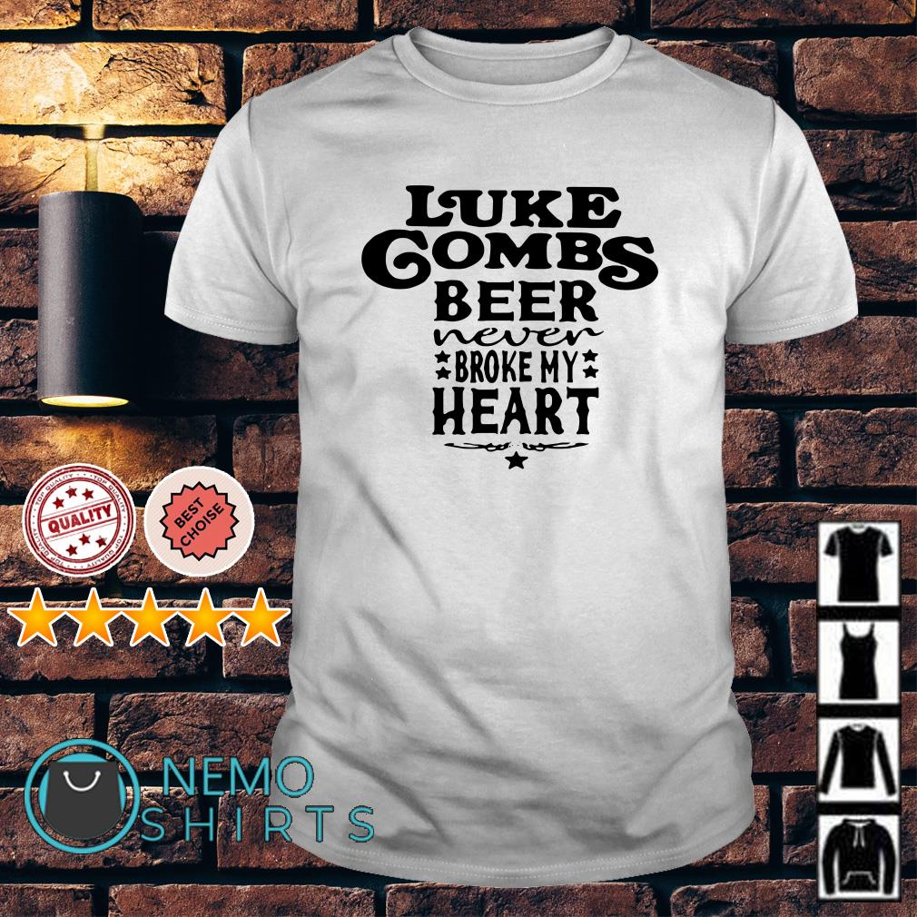 Luke gombs beer never broke my heart shirt