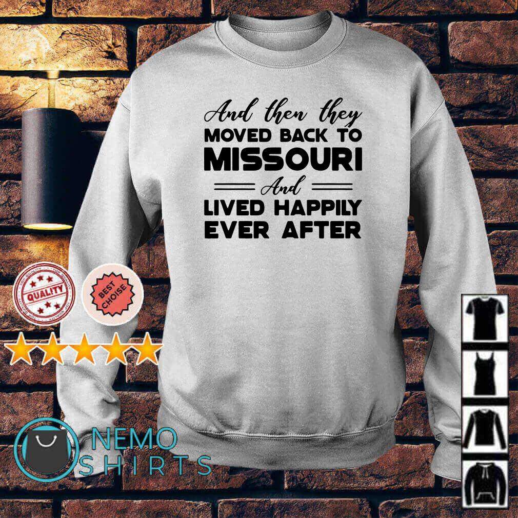 And then they moved back to Missouri and lived happily Sweater