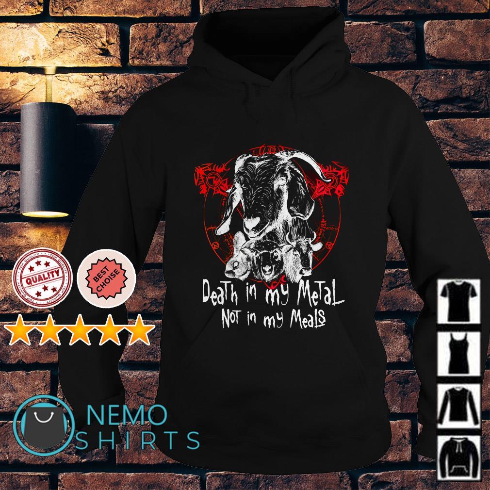 Satan Death in my Metal not in my Meals Hoodie