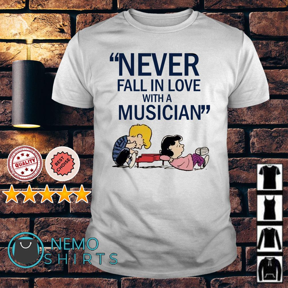 Schroeder never fall in love with a musician shirt