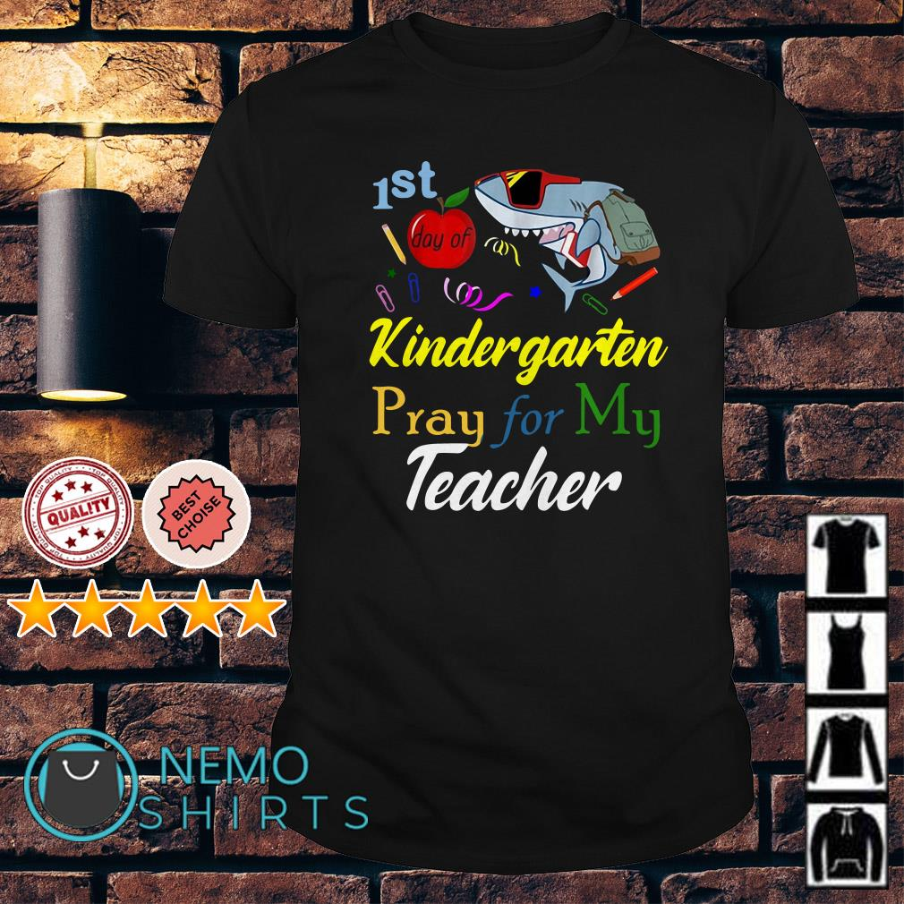 Shark 1st day of Kindergarten pray for my teacher shirt