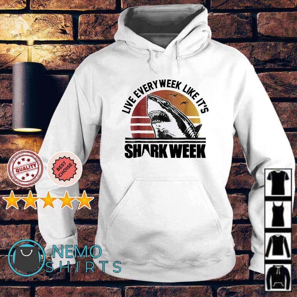 Shark week live every week like it's vintage Hoodie