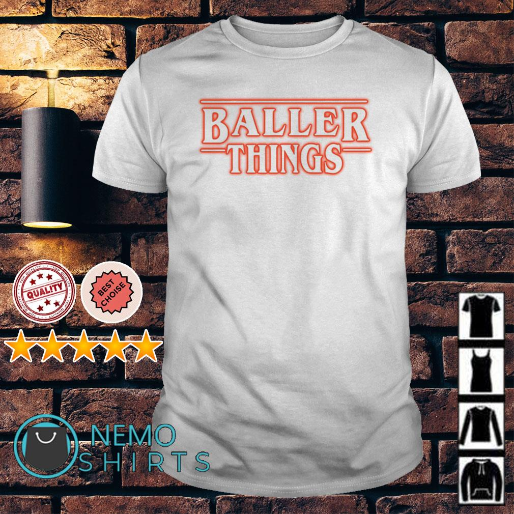 Stranger Things Baller Things shirt