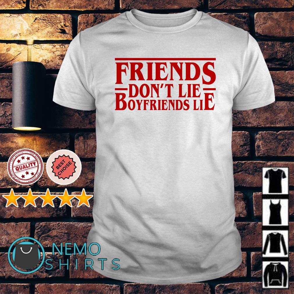 Stranger Things friends don't lie boyfriend lie shirt