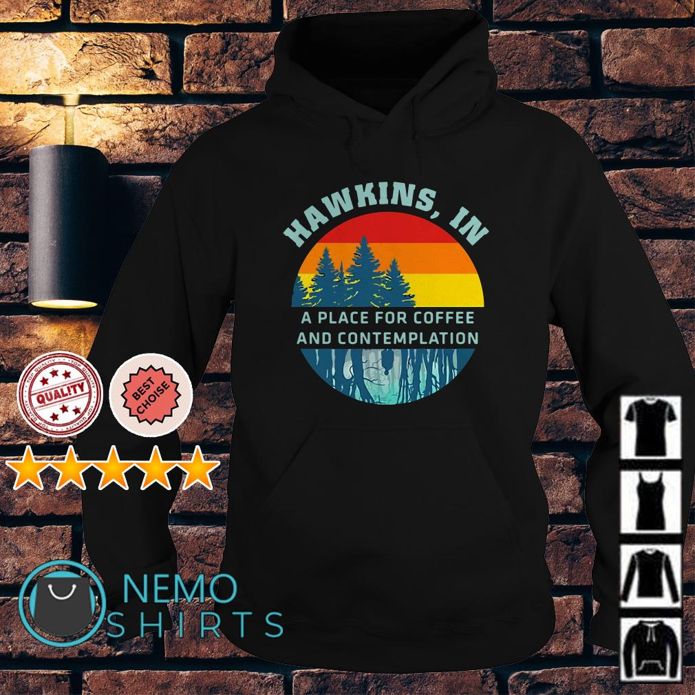 Stranger Things Hawkins in a place for coffee and contemplation Hoodie