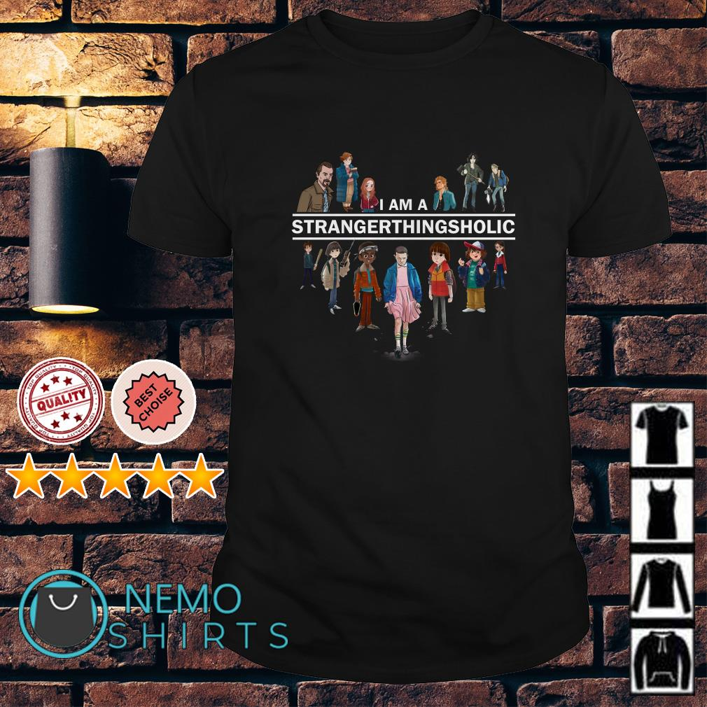 I am a Stranger Things Holic characters shirt