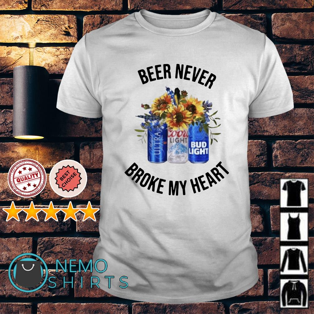 Sunflower Beer never broke my heart shirt