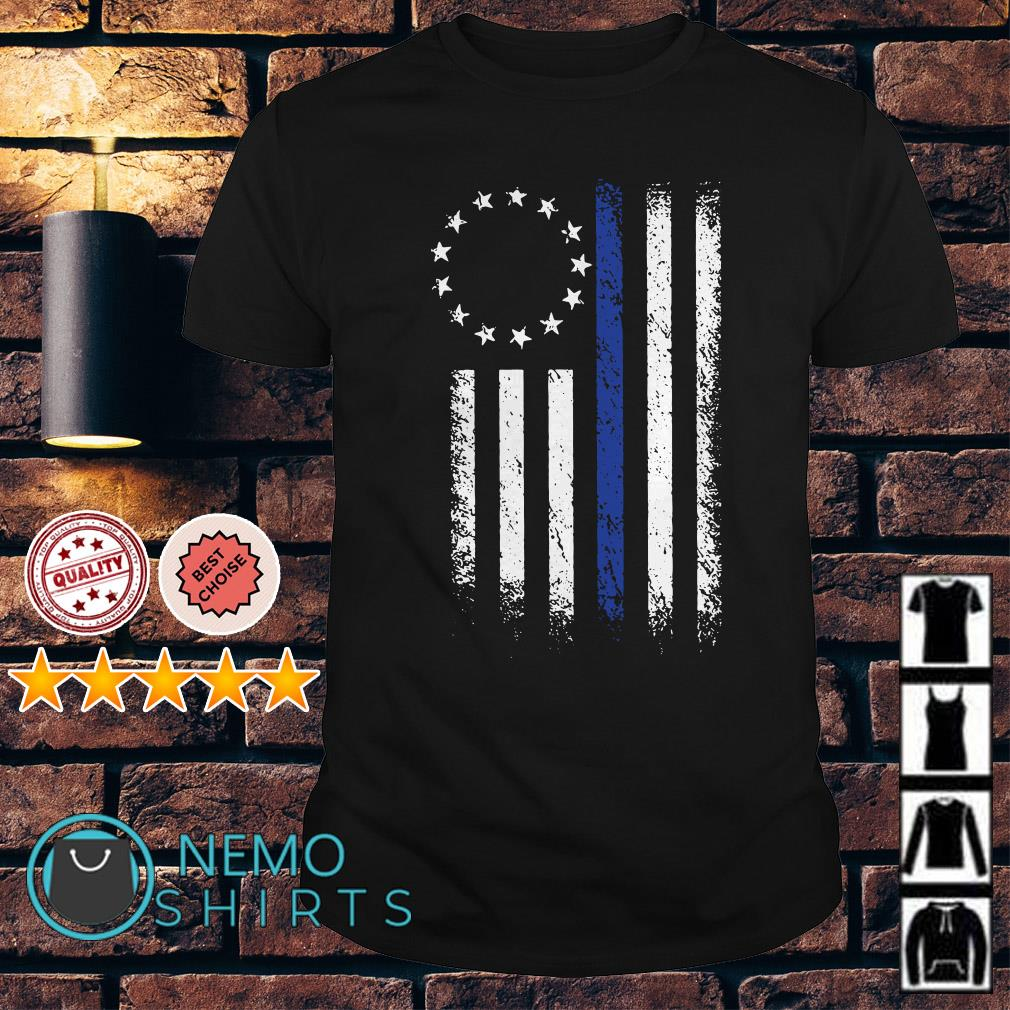 Thin Blue Line Betsy Ross Flag shirt