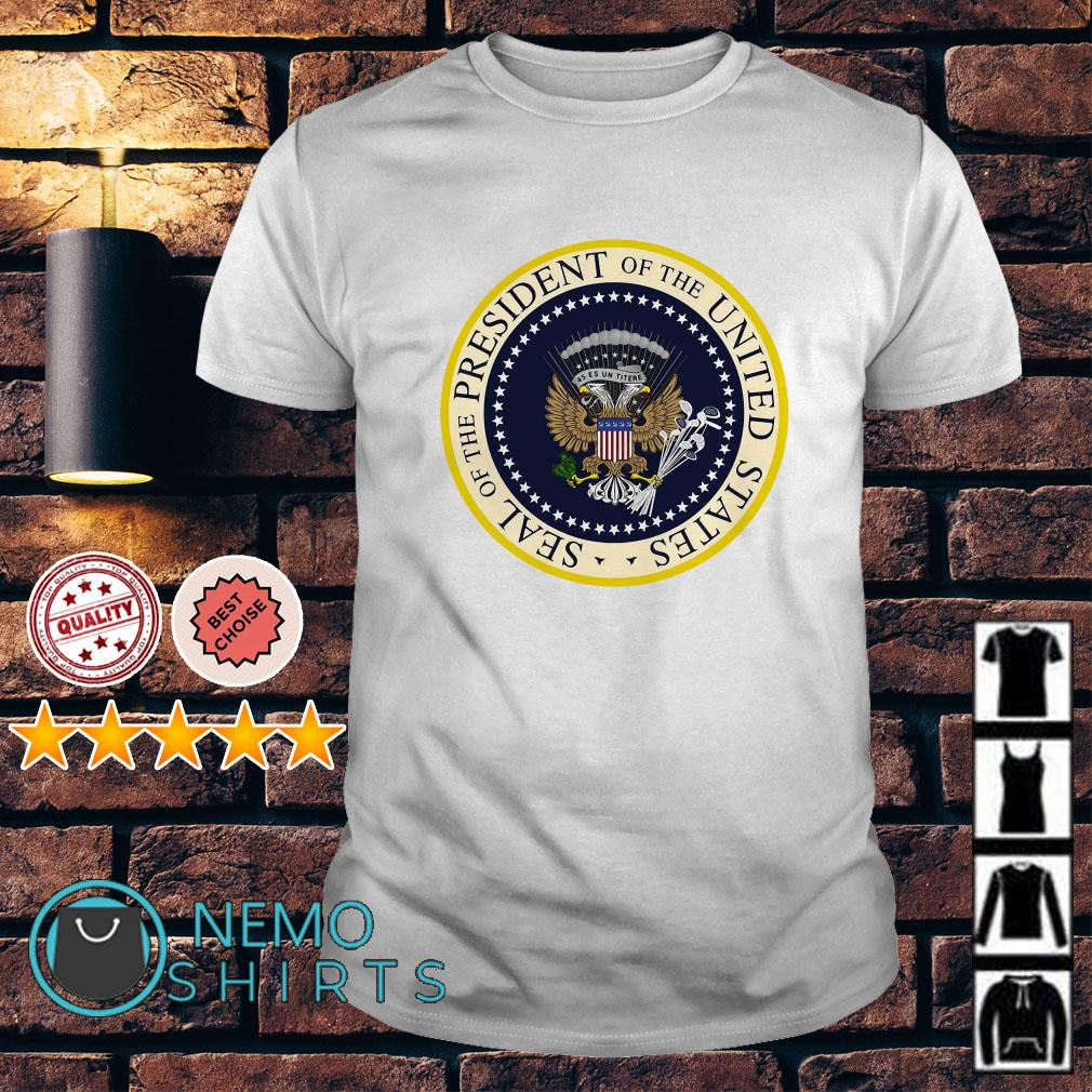 Trump A fake presidential seal for a fake president shirt