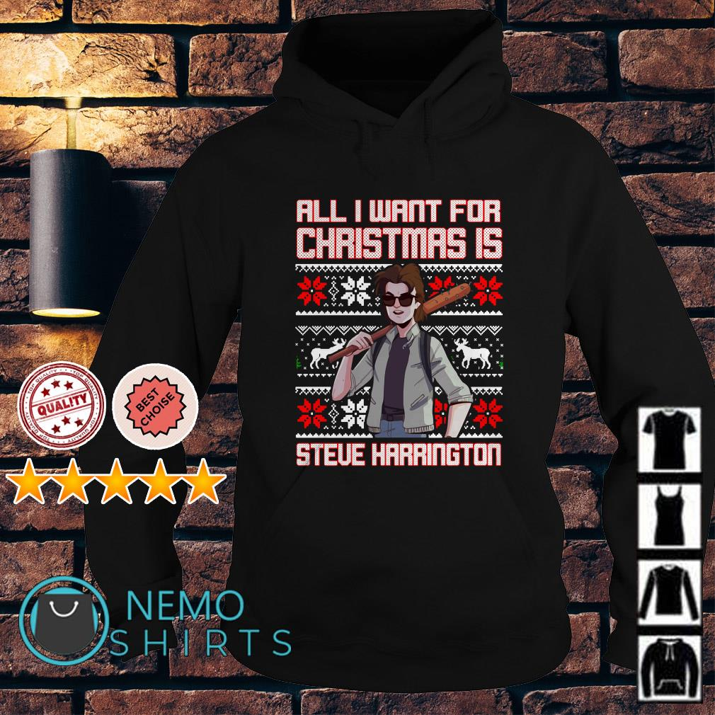 All I want for Christmas is Steve Harrington Hoodie