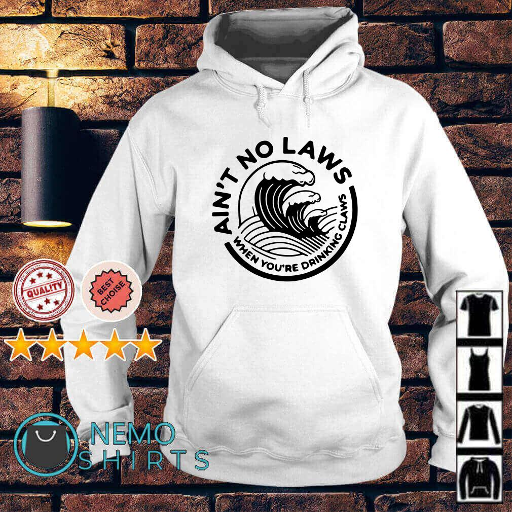 White claw summer ain't no laws when you're drinking claws Hoodie