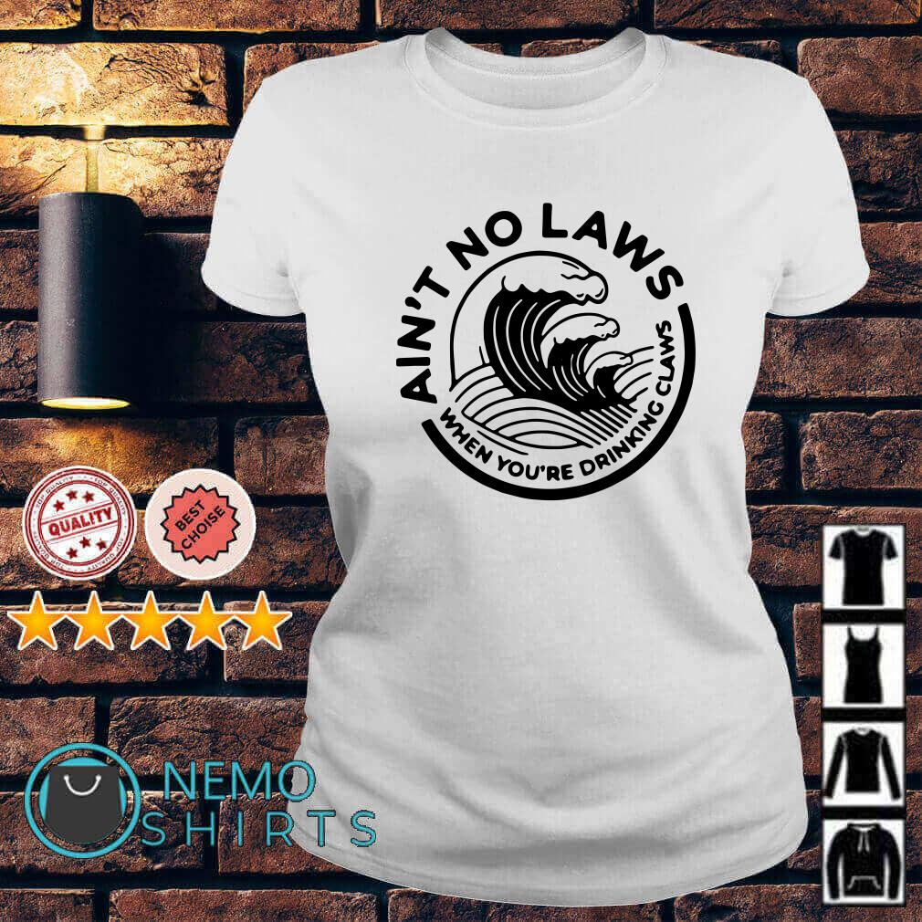 White claw summer ain't no laws when you're drinking claws Ladies tee
