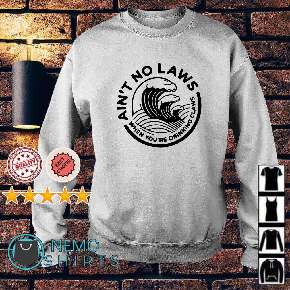 White claw summer ain't no laws when you're drinking claws Sweater