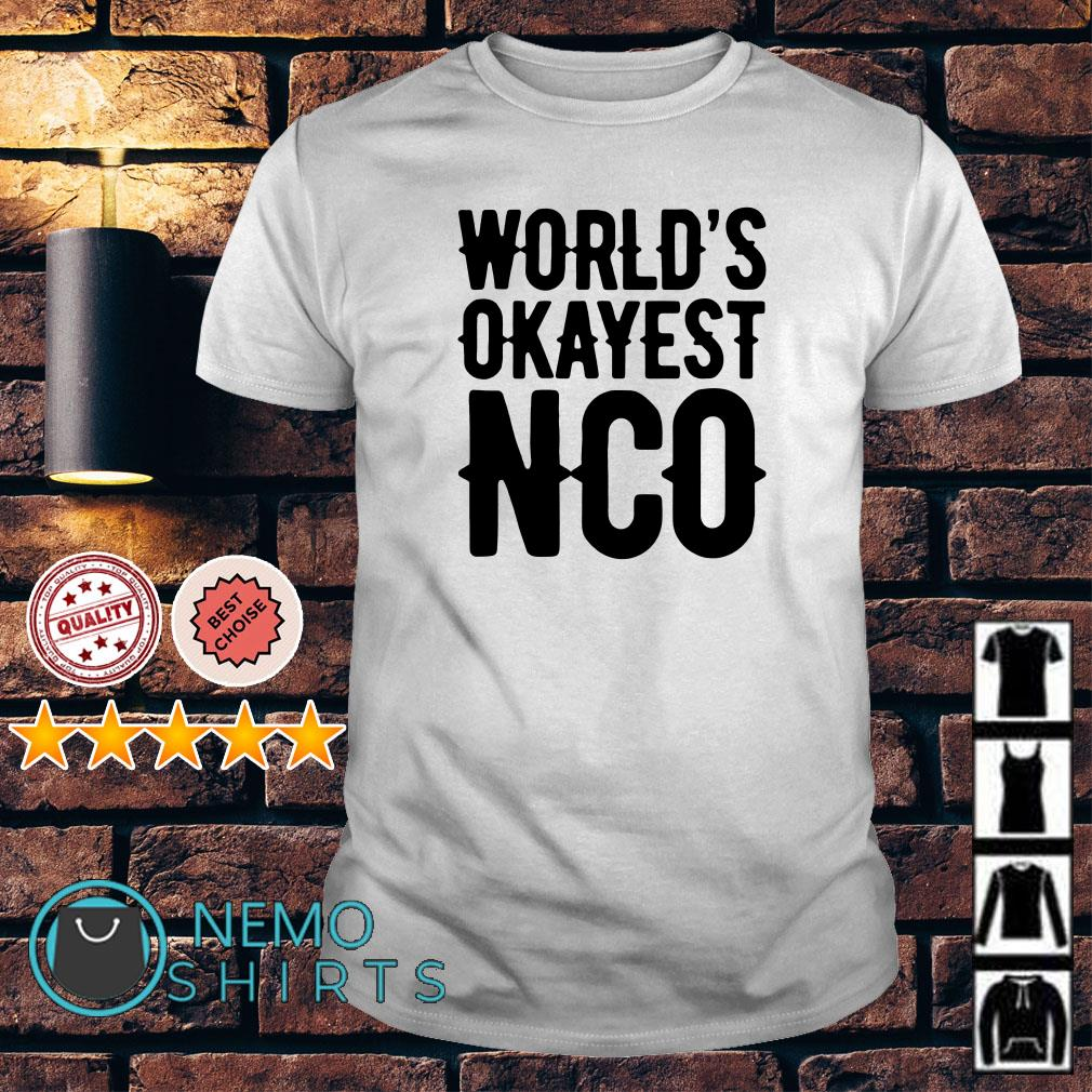 World's okayest NCO shirt