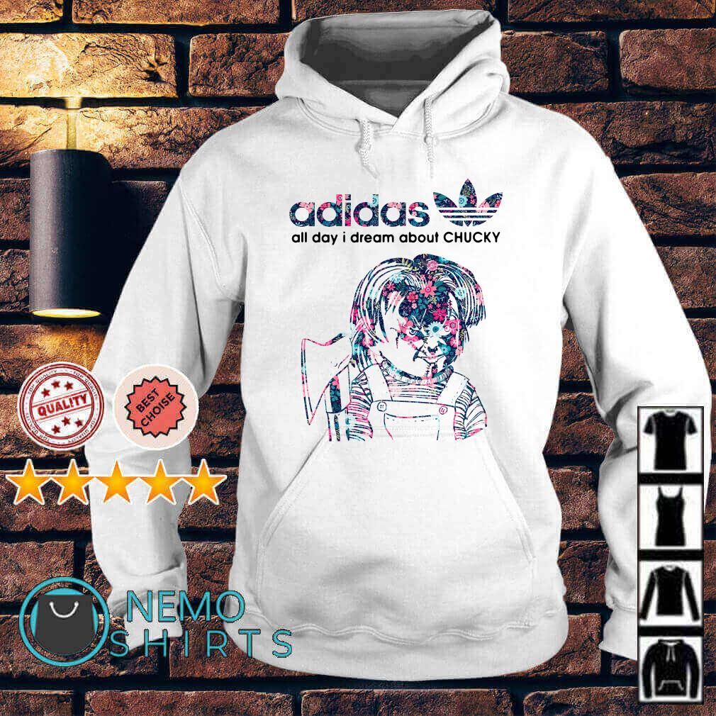 Adidas all day I dream about Chucky Hoodie