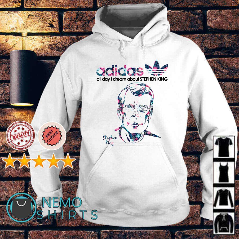 Adidas all day I dream about Stephen King Hoodie