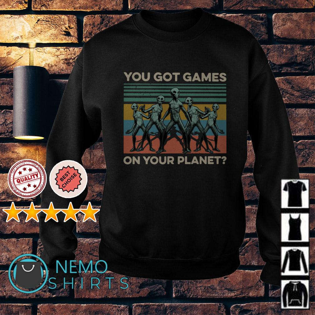 Aliens you got games on your planet vintage Sweater
