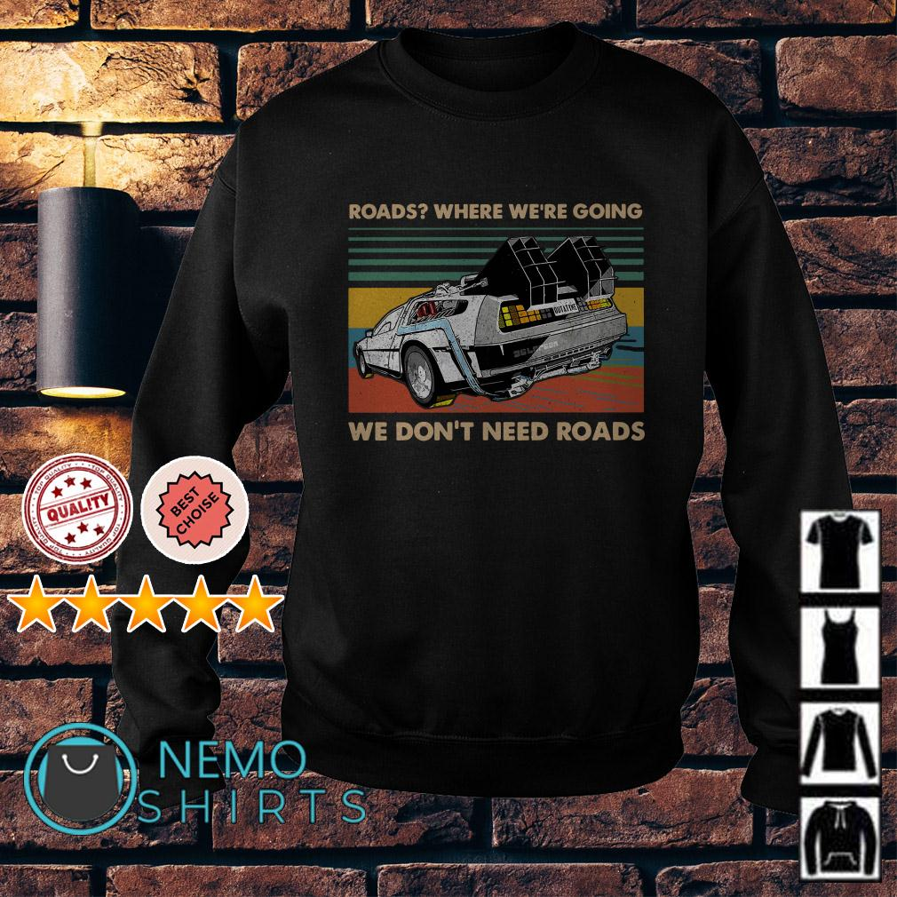 Back to the Feature Road where we're going we don't need roads Sweater