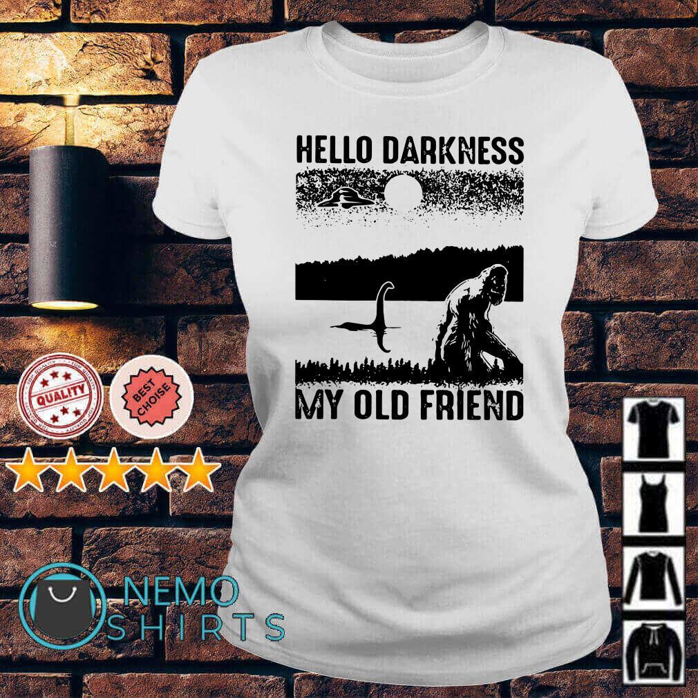 Bigfoot Loch Ness hello darkness my old friend Ladies tee