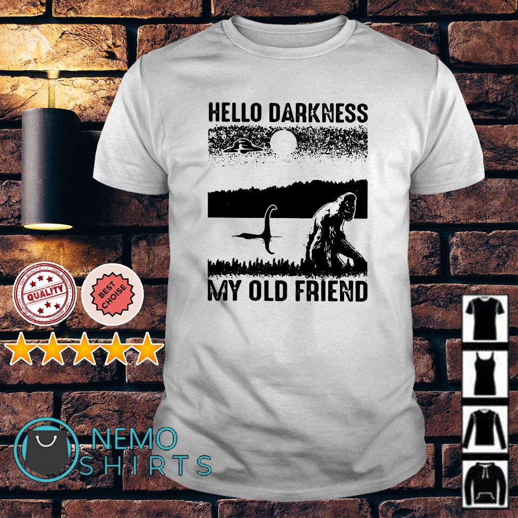 Bigfoot Loch Ness hello darkness my old friend shirt