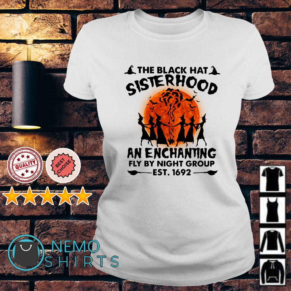 The black hey sisterhood an enchanting fly by night group est 1692 Ladies tee