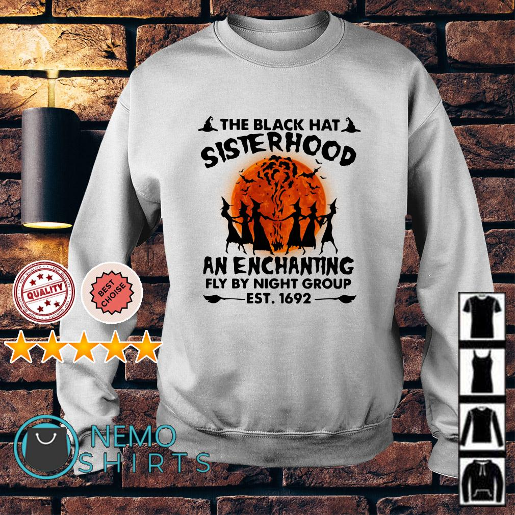The black hey sisterhood an enchanting fly by night group est 1692 Sweater