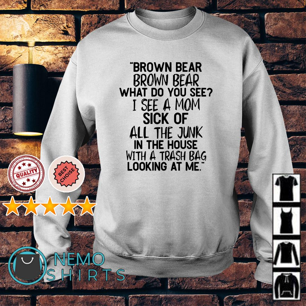 Brown bear Brown bear what do you see I see a mom Sweater