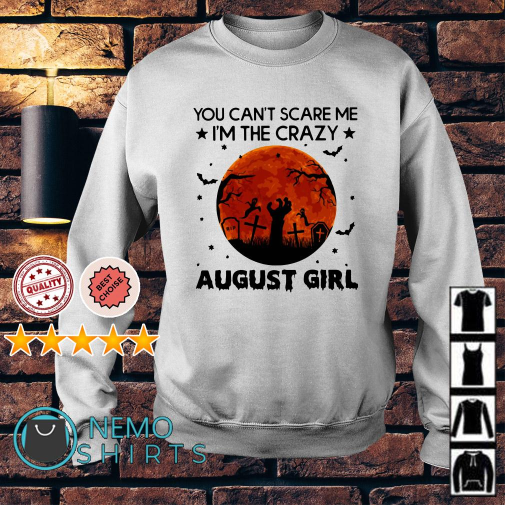 You can't scare me I'm the crazy August Girl Sweater