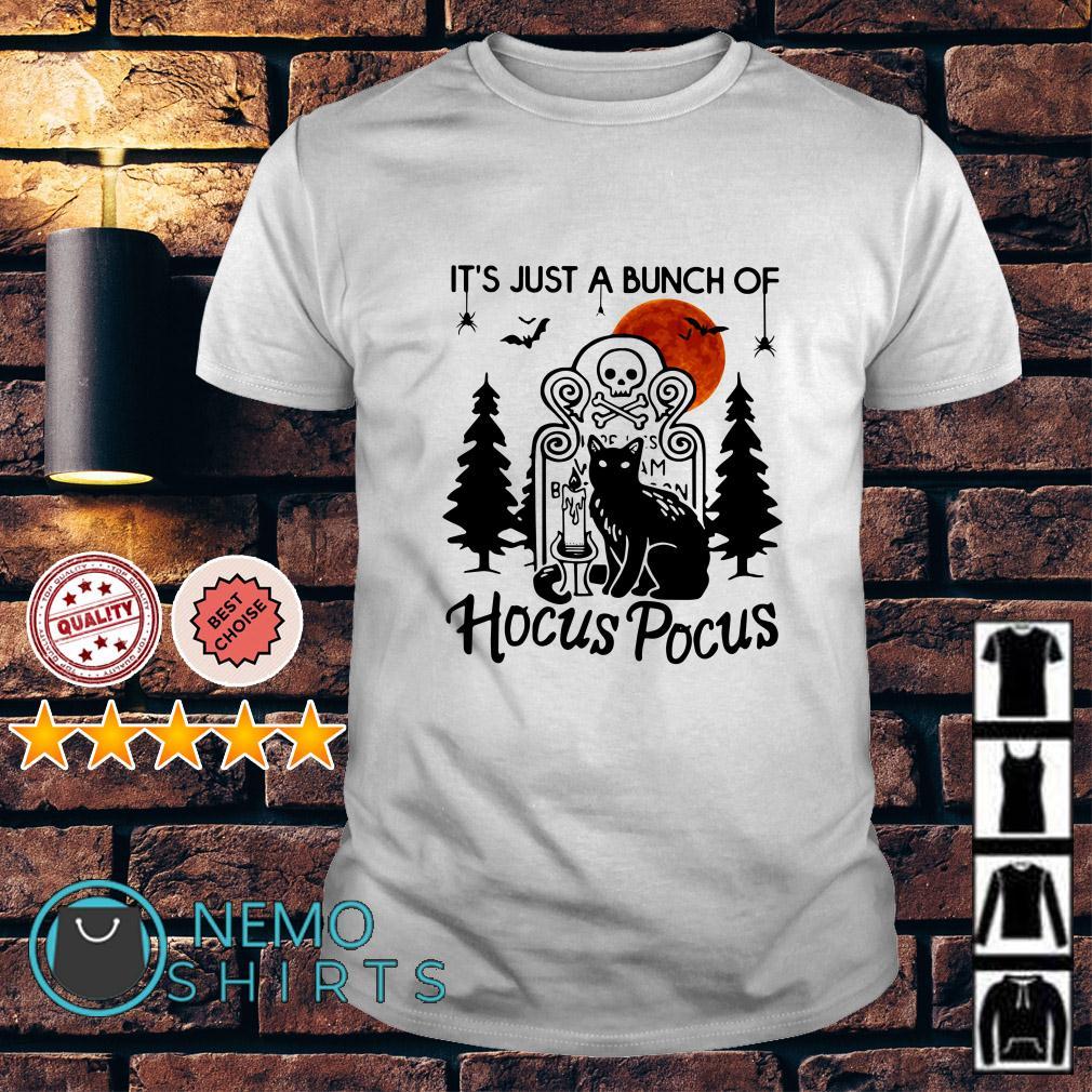 Cat it's just a bunch of Hocus Pocus shirt