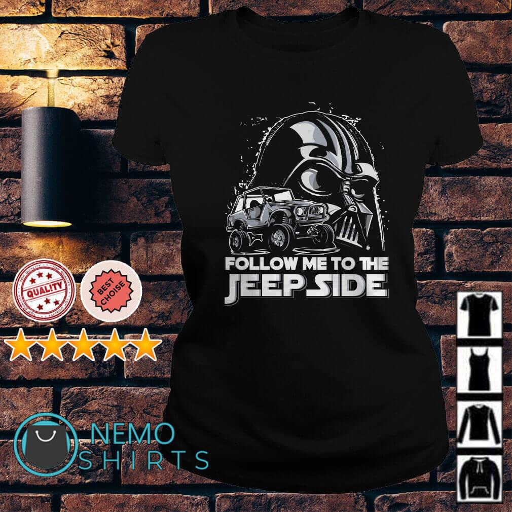 Darth Vader follow me to the Jeep side Ladies tee