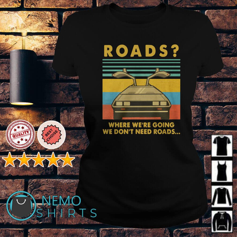 DeLorean Roads where we're going we don't need roads Ladies tee