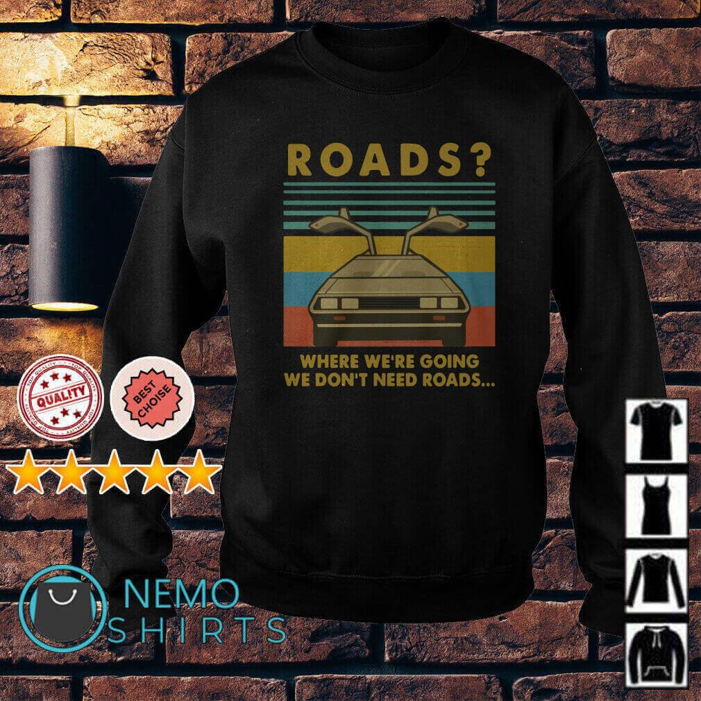 DeLorean Roads where we're going we don't need roads Sweater