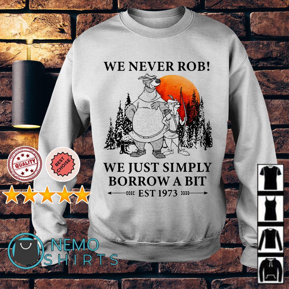 Disney Robin Hood We never rob we just simply borrow a bit Sweater