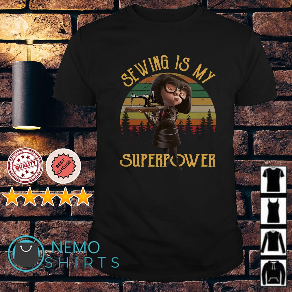 Edna Mode sewing is my superpower vintage shirt