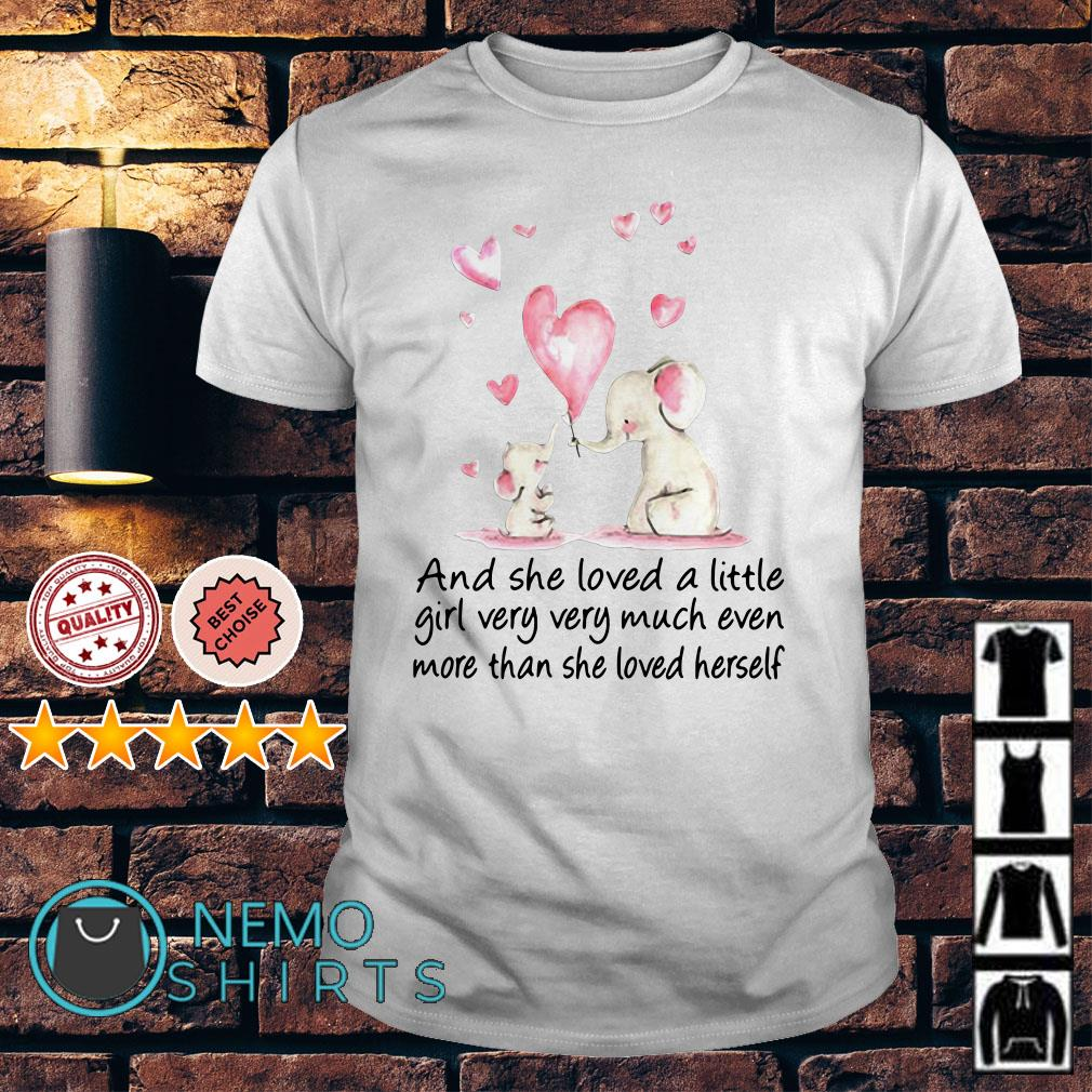 Elephants and she loved a little girl very very much shirt