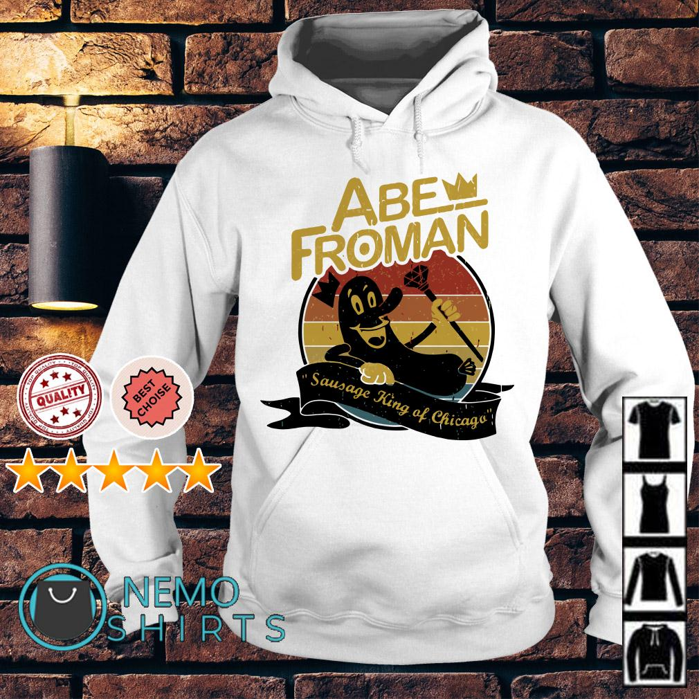 Ferris Bueller Abe Froman sausage king of Chicago Hoodie