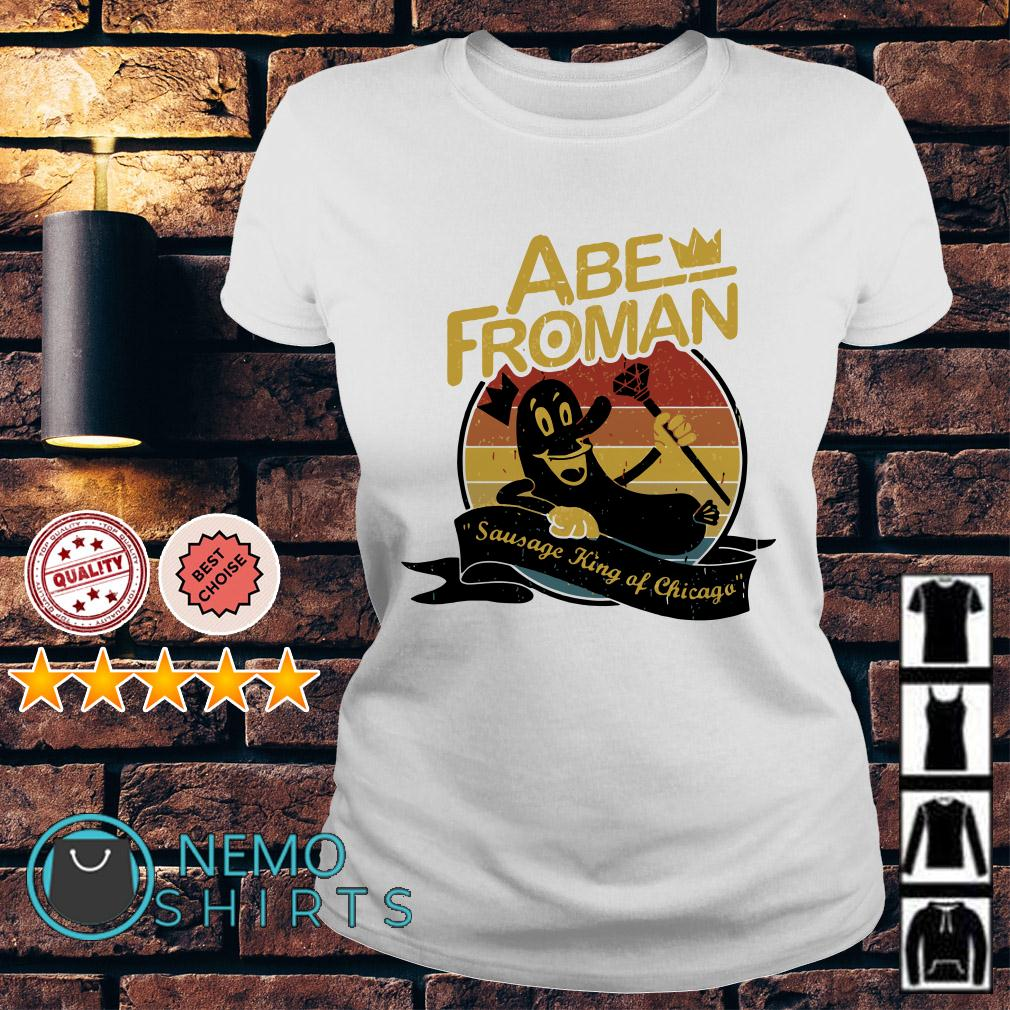 Ferris Bueller Abe Froman sausage king of Chicago Ladies tee