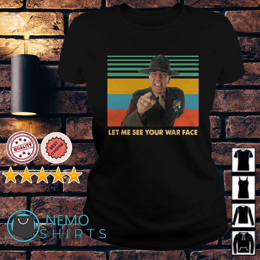 Gny. Sgt. Hartman Let me see your war face Full Metal Jacket retro Ladies tee