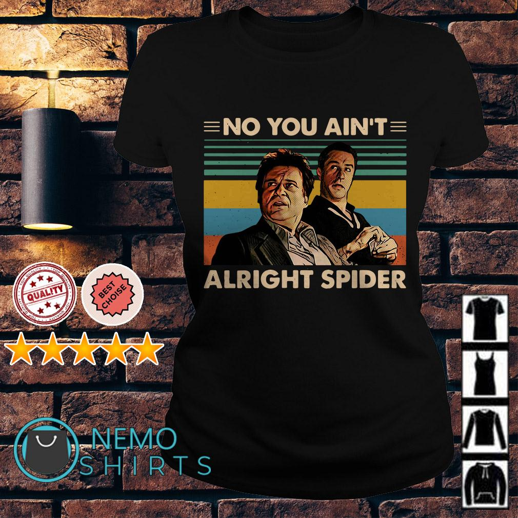 Goodfellas No you ain't alright spider vintage Ladies tee