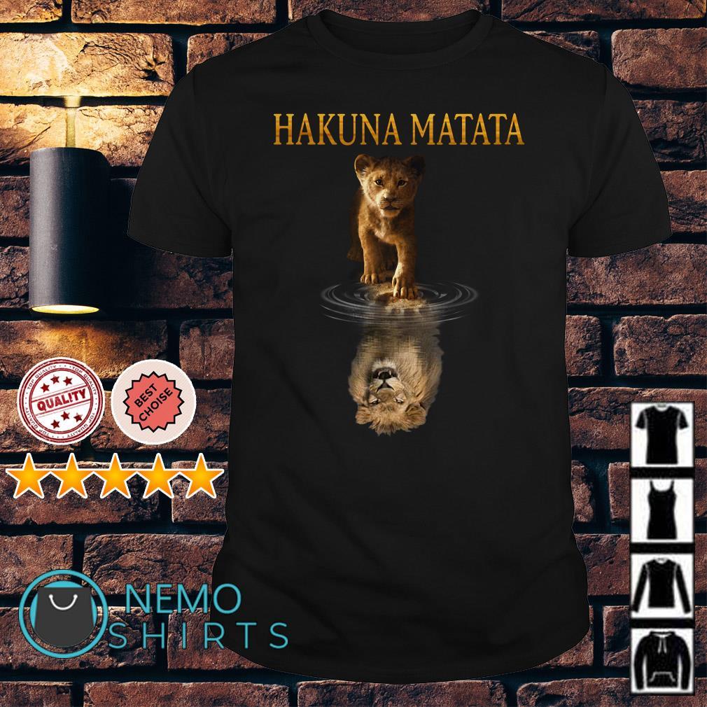 Hakuna Matata Simba Lion king water mirror reflection Mufasa shirt