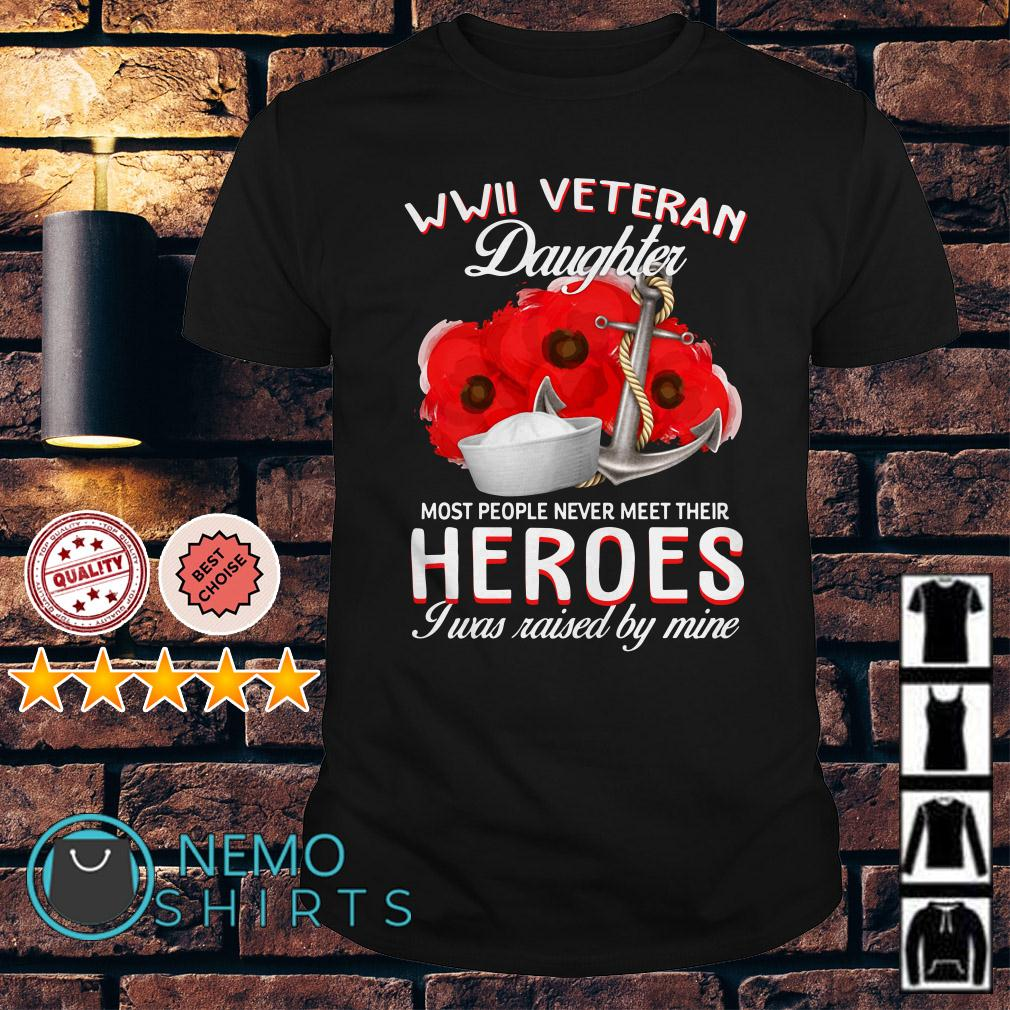 Hero Sailor WWII Veteran's daughter most people never meet their heroes shirt