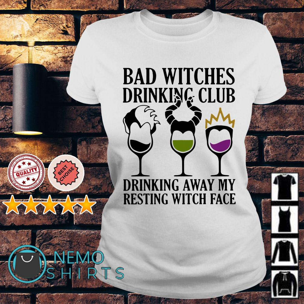 Hocus Pocus bad witches drinking club drinking away my resting witch face Ladies tee