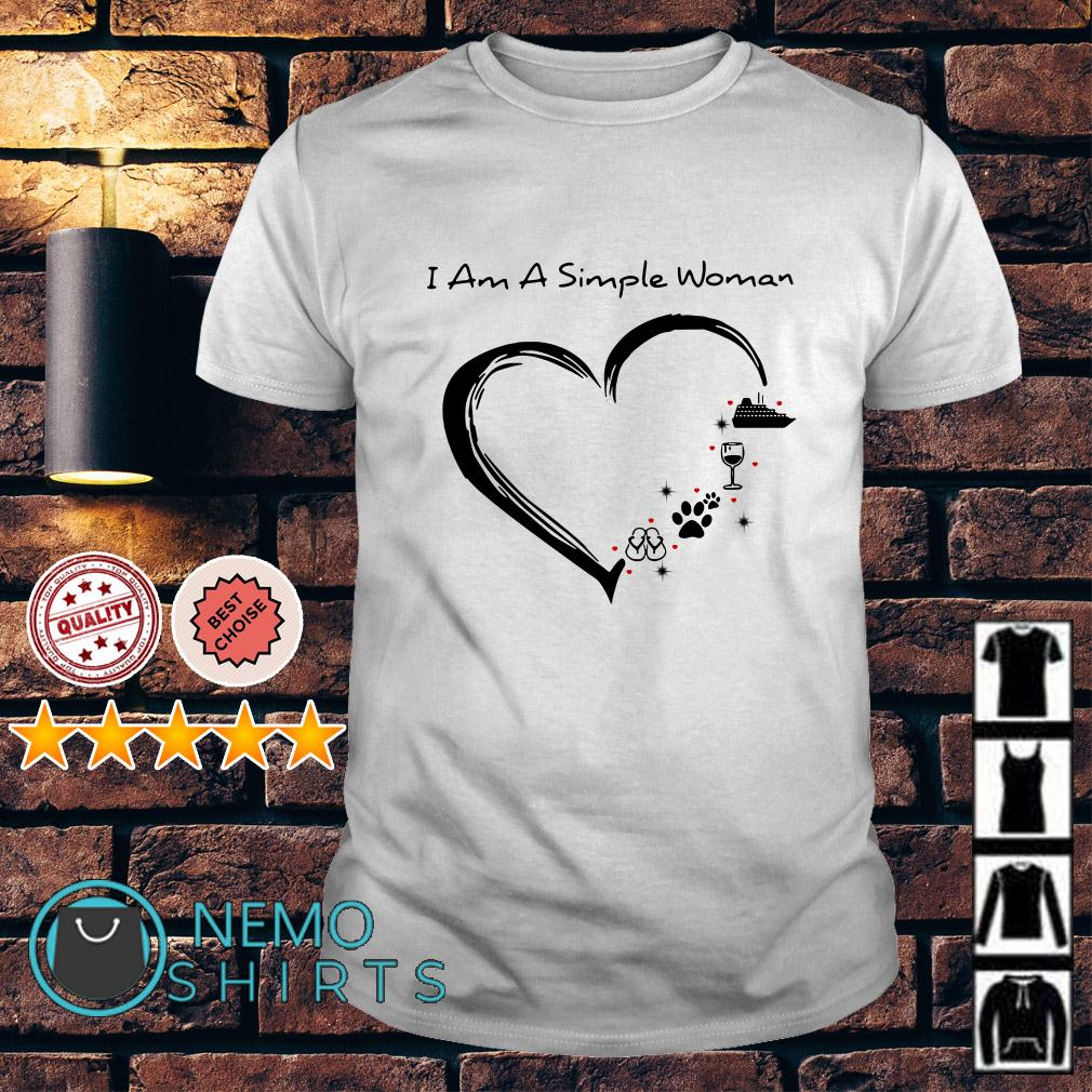 I am a simple woman love Flip flops Dog Wine and Cruise shirt