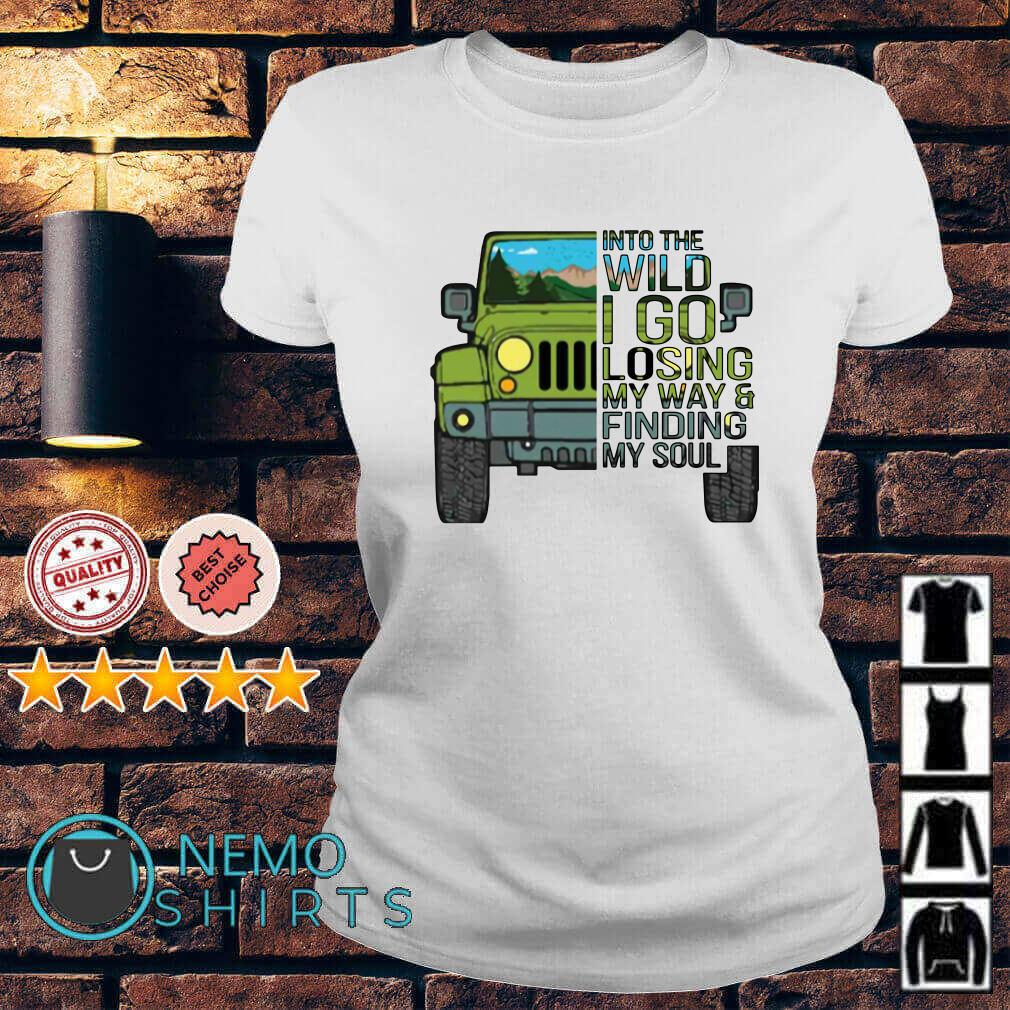 Jeep into the wild I go losing my way and finding my soul Ladies tee