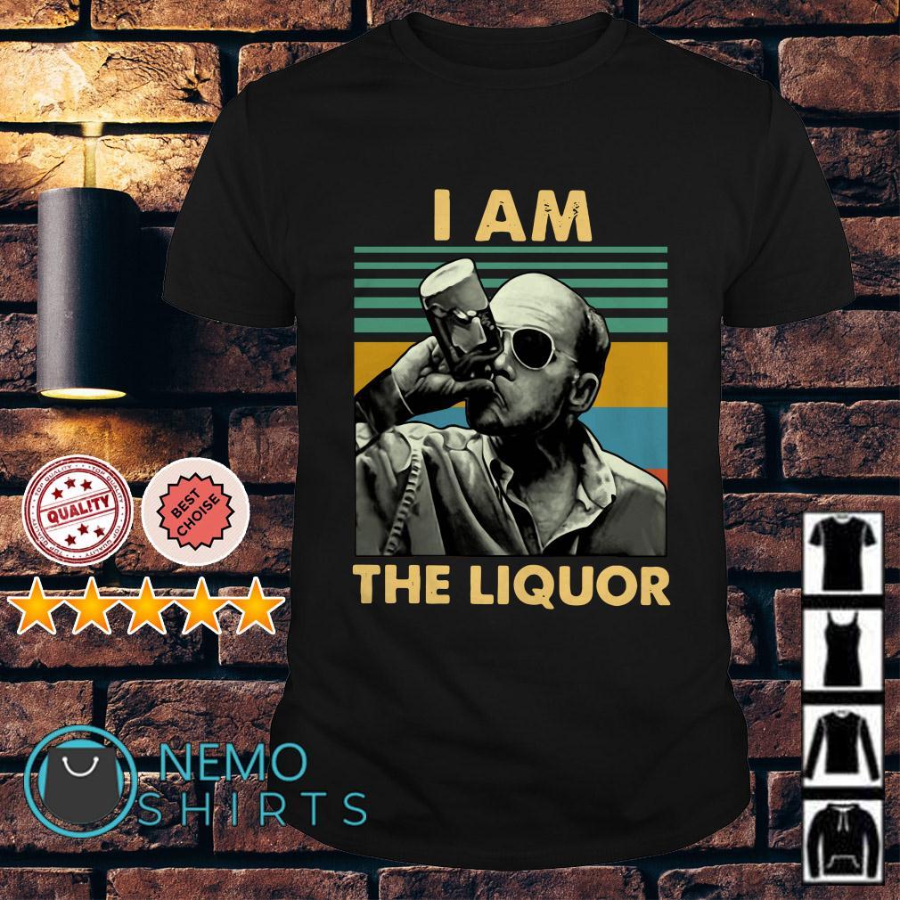 Jim Lahey I am the liquor Trailer Park Boys retro shirt
