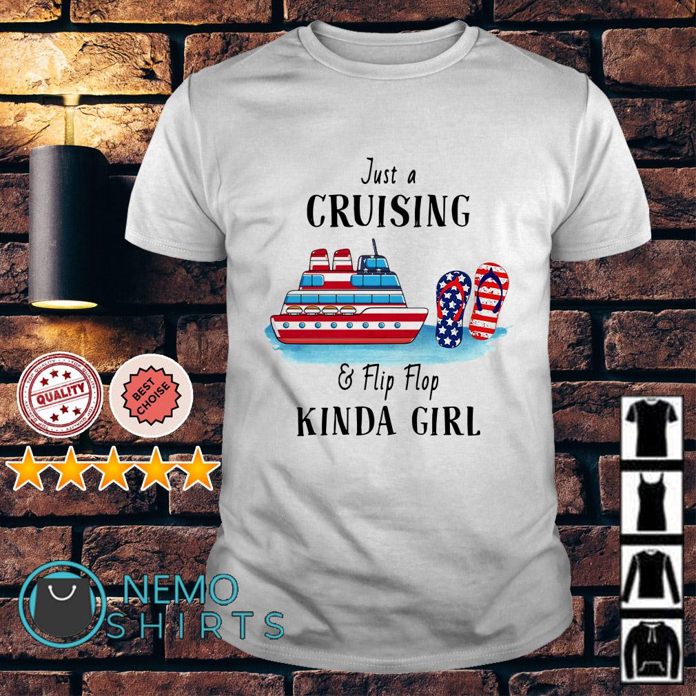 Just a Cruising and Flip flop kinda girl shirt