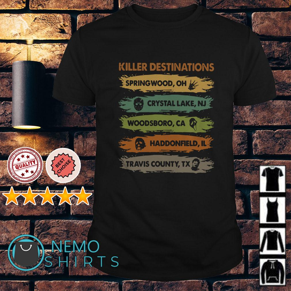 Killer destinations spring wood OH crystal lake NJ Woodsboro CA shirt
