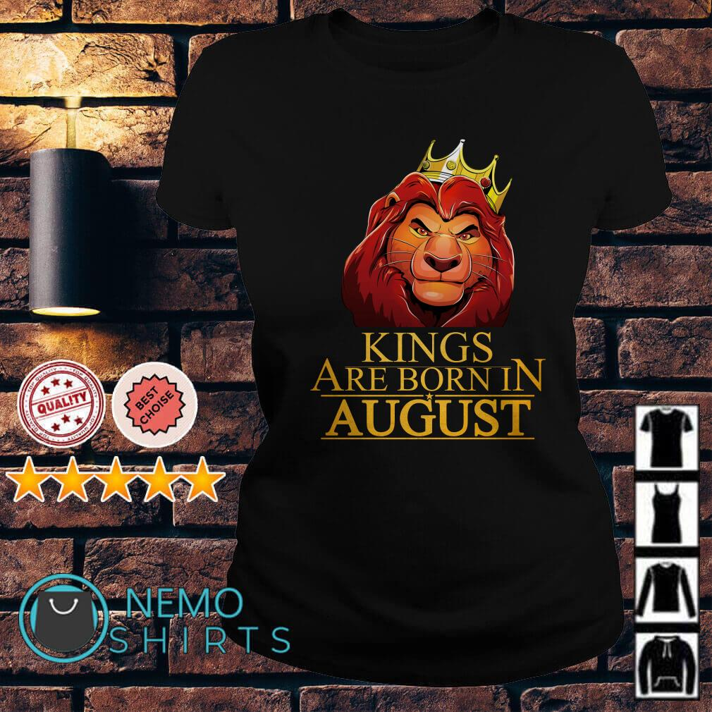 The Lion King Mufasa Kings are born in August Ladies tee
