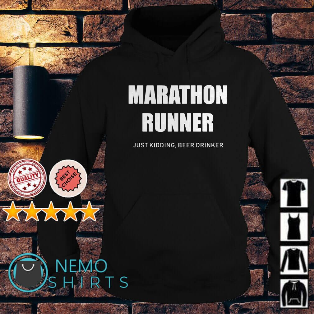 Marathon runner just kidding beer drinker Hoodie